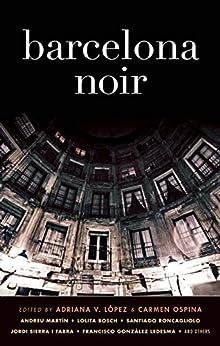 Barcelona Noir (Akashic Noir) de [Lopez, Adriana V., Carmen Ospina]