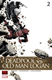 Deadpool vs. Old Man Logan (2017-2018) #2 (of 5) (English Edition)