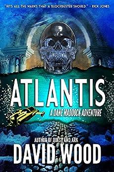 Atlantis: A Dane Maddock Adventure (Dane Maddock Adventures Book 6) (English Edition) di [Wood, David]