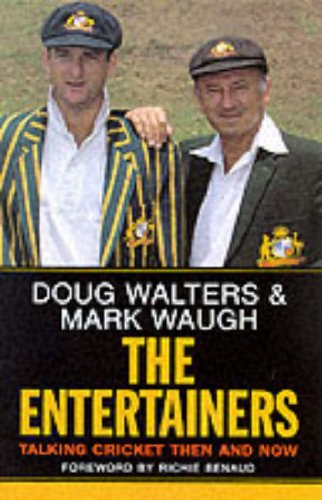The Entertainers: Talking Cricket Then and Now por Doug Walters