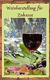 Weinherstellung für Zuhause