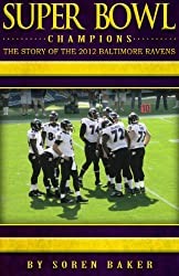 Super Bowl Champions: The Story Of The 2012 Baltimore Ravens (English Edition)