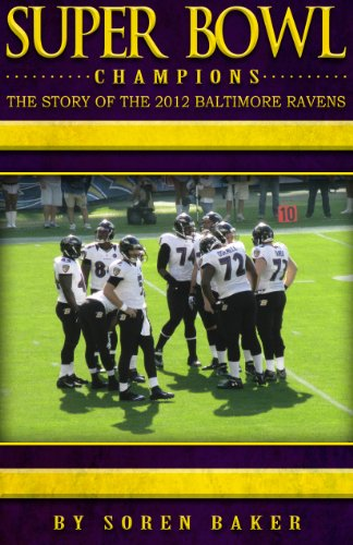Super Bowl Champions: The Story Of The 2012 Baltimore Ravens (English Edition) -