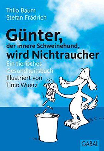 Günter wird Nichtraucher. Ein tierisches Gesundheitsbuch