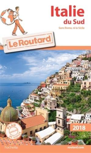 Guide du Routard Italie du Sud 2018: (Sans Rome, ni la Sicile) (Le Routard) por Collectif