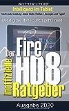 Fire HD 8 - Tablet - der inoffizielle Ratgeber: Noch mehr Leistung: Alexa, Skills, Fakten, Lösungen und Tipps - Intelligenz im Tablet!