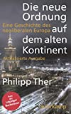 Die neue Ordnung auf dem alten Kontinent: Eine Geschichte des neoliberalen Europa (suhrkamp taschenbuch)