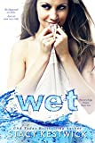 Wet (The Water's Edge Series Book 1)