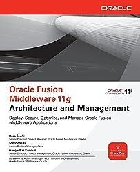 Oracle Fusion Middleware 11g Architecture and Management (Oracle Press) 1st edition by Shafii, Reza, Lee, Stephen, Konduri, Gangadhar (2011) Taschenbuch