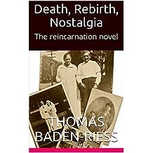Death, Rebirth, Nostalgia: The reincarnation novel