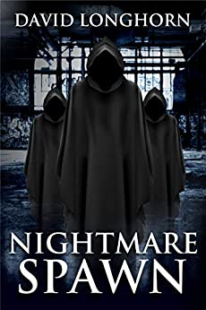 Nightmare Spawn: Supernatural Suspense with Scary & Horrifying Monsters (Nightmare Series Book 5) by [Longhorn, David, Street, Scare]