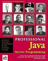 Professional Java Server Programming: with Servlets, JavaServer Pages (JSP), XML, Enterprise JavaBeans (EJB), JNDI, CORBA, Jini and Javaspaces by Ayers, Danny, Bergsten, Hans, Diamond, Jason, Bogovich, Mike (1999) Paperback