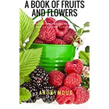 A Book of Fruits and Flowers [Illustrated edition] (English Edition)