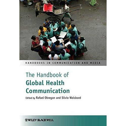 The Handbook of Global Health Communication (Handbooks in Communication and Media) (2012-04-13)