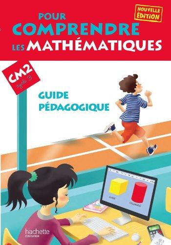 Pour comprendre les mathématiques CM2 - Guide pédagogique - Ed. 2013 par Jean-Paul Blanc, Paul Bramand, Antoine Vargas, Daniel Peynichou, Eric Lafont, Claude Maurin, Natacha Bramand