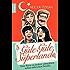 """""""Güle Güle Süperland!"""": Eine Reise zu meiner schrecklich netten türkischen Familie"""