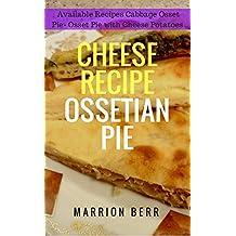 Cheese Recipe Ossetian Pie (English Edition)
