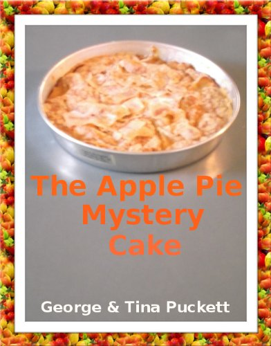 The Apple Pie Mystery Cake (Recipes Illustrated) (English Edition) - Pi-pie Dish