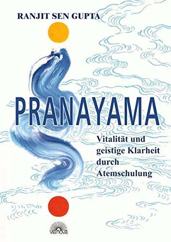 Preisvergleich Produktbild Pranayama. Vitalität und geistige Klarheit durch bewusstes Atmen