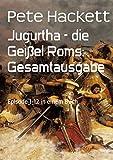 Jugurtha - die Geißel Roms: Gesamtausgabe: Episode 1-12 in einem Buch