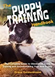 The Puppy Training Handbook: The Complete Guide to Obedience, Crate Training and Housebreaking Your New Puppy
