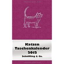 Der literarische Katzen Taschenkalender 2012: Jede Woche eine andere Katze mit literarischem Zitat und zusätzlich viele kleine Katzenzeichnungen