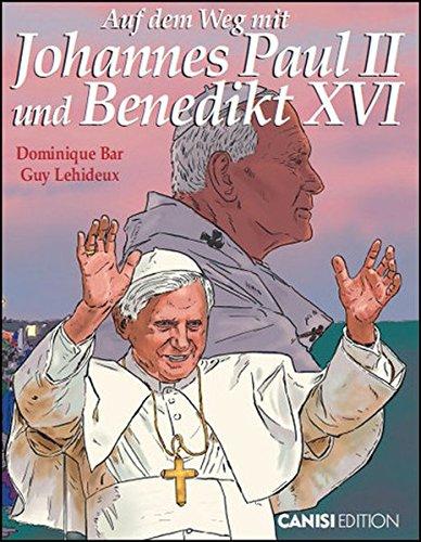 Auf dem Weg mit Johannes Paul II. und Benedikt XVI.