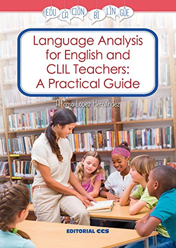 Language Analysis for English and CLIL Teachers: A Practical Guide (Educación bilingüe)