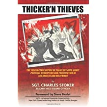 Thicker'N Thieves: The Factual Expose of Police Pay-Offs, Graft, Political Corruption and Prostitution in Los Angeles and Hollywood by Steve Hodel (Foreword), Charles Stoker (23-Mar-2011) Paperback