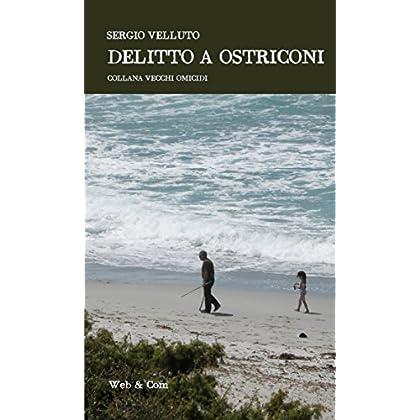 Delitto A Ostriconi (Vecchi Omicidi Vol. 2)