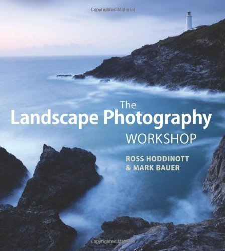 Landscape Photography Workshop, The by Ross Hoddinott, Mark Bauer ( 2011 ) thumbnail