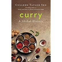 Curry: A Global History [Paperback] [Jan 01, 2017] Colleen Taylor Sen [Paperback] [Jan 01, 2017] Colleen Taylor Sen