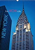 New York - the WOW-city (Wandkalender 2016 DIN A3 hoch): Kann es etwas Aufregenderes geben! (Monatskalender, 14 Seiten ) (CALVENDO Orte)