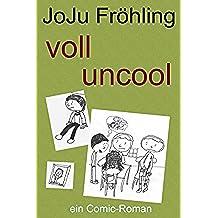 voll uncool: ein Comic-Roman (German Edition)