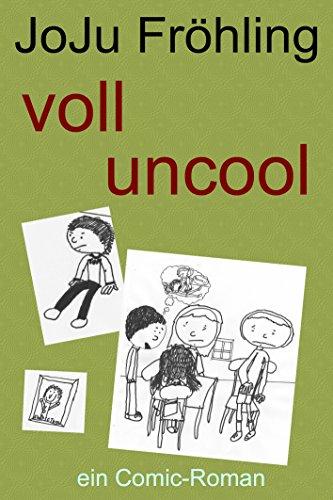 voll uncool: ein Comic-Roman