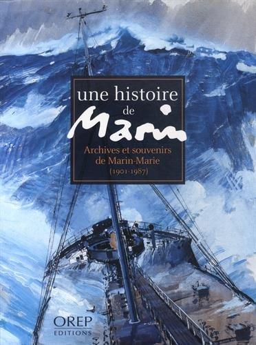 Une histoire de marin : archives et souvenirs de Marin-Marie (1901-1987) par Archives Départementales de la Manche