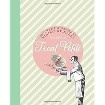 Treat Petite: 42 Sweet & Savoury Miniature Bakes by Fiona Pearce (2014-03-17)