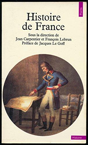 Histoire de France - Prface de Jacques Le Goff - Sous la direction de Jean Carpentier et Franois Lebrun