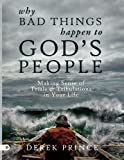 Why Bad Things Happen to Gods People: Making Sense of Trials and Tribulations in Your Life