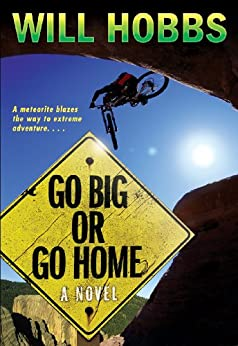 Go Big or Go Home by [Hobbs, Will]