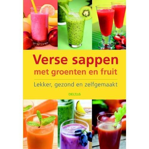 Verse sappen met groenten en fruit: Lekker, gezond en zelfgemaakt