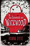 Das Geheimnis von Wickwood von Hanna Dietz