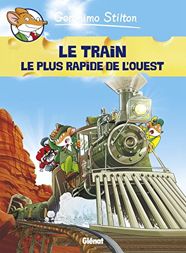 Geronimo Stilton, Tome 13 : Le train le plus rapide de l'Ouest
