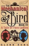 A Tale of Two Ladies: The Mechanical Bird, Book 1