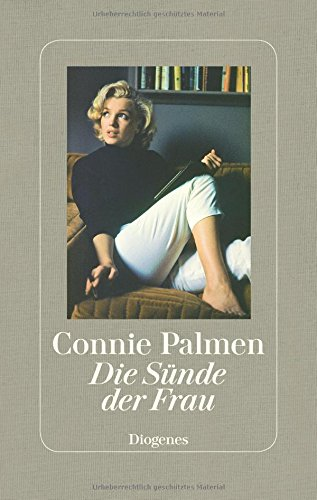 Die Sünde der Frau: Über Marilyn Monroe, Marguerite Duras, Jane Bowles und Patricia Highsmith - Palmen Vans