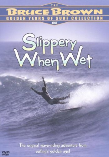 The Bruce Brown Golden Years Of Surf Collection - Slippery When Wet (Surf Bruce Brown)