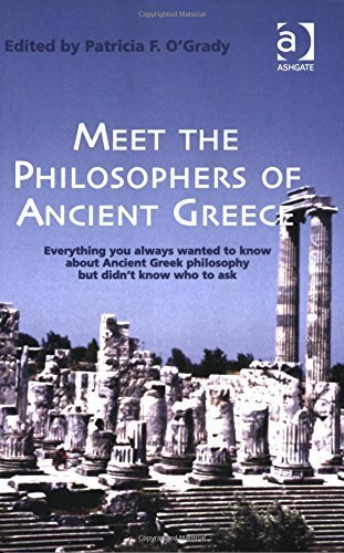 Meet the Philosophers of Ancient Greece: Everything You Always Wanted to Know About Ancient Greek Philosophy but didn't Know Who to Ask (2005-04-30)