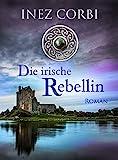 Die irische Rebellin von Inez Corbi