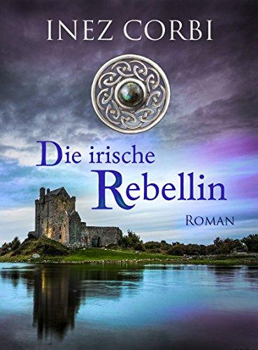 Buchseite und Rezensionen zu 'Die irische Rebellin' von Inez Corbi