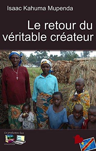 Le retour du véritable créateur (Guide spirituel t. 1) par Isaac Kahuma Mupenda